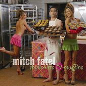Miniskirts And Muffins by Mitch Fatel