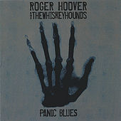 Play & Download Panic Blues by Roger Hoover & The Whiskeyhounds | Napster