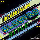 Play & Download Gangnam Electro Style by Various Artists | Napster