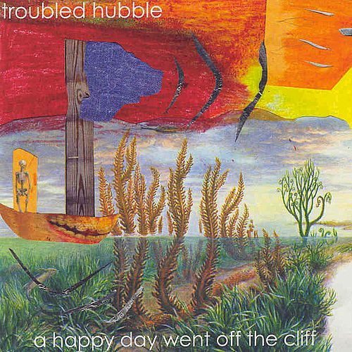 Play & Download A Happy Day Went Off The Cliff by Troubled Hubble | Napster