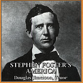 Play & Download Stephen Foster's America by Douglas Jimerson | Napster