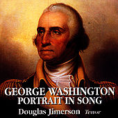 Play & Download George Washington: Portrait in Song by Douglas Jimerson | Napster