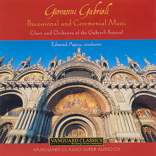Play & Download Processional And Ceremonial Music by Giovanni Gabrieli | Napster