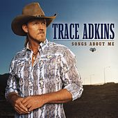 Play & Download Songs About Me by Trace Adkins | Napster