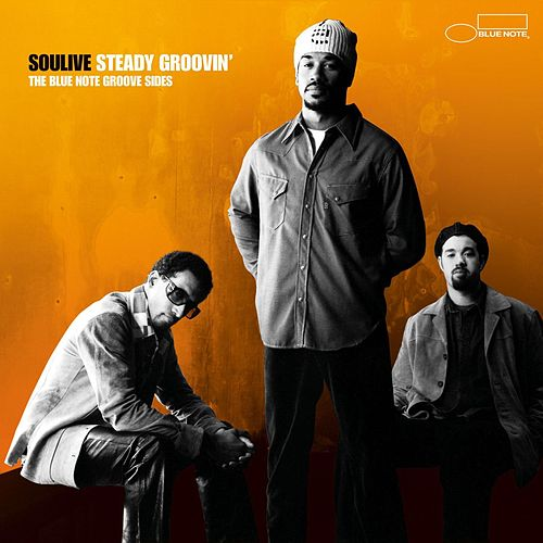 Play & Download Steady Groovin': The Blue Note... by Soulive | Napster