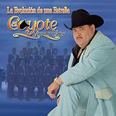Play & Download La Evolucion De Una Estrella El... by El Coyote Y Su Banda | Napster