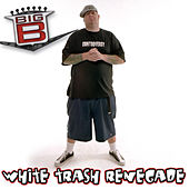 Play & Download White Trash Renegade by Big B | Napster