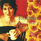 A Heart Wide Open by Tish Hinojosa