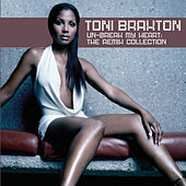 Play & Download Un-Break My Heart: The Remix Collection by Toni Braxton | Napster