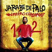 Play & Download Un Metro Cuadrado 1m2 by Jarabe de Palo | Napster