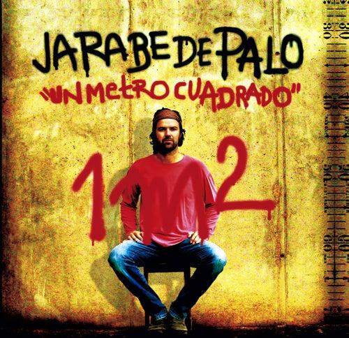Play & Download Un Metro Cuadrado 1m2 by Jarabe de Palo | Napster