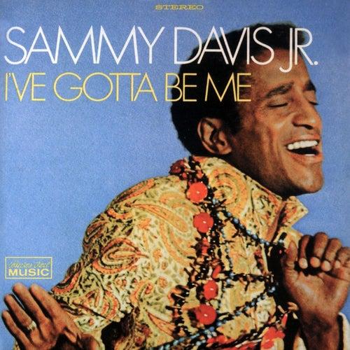 Play & Download I've Gotta Be Me by Sammy Davis, Jr. | Napster