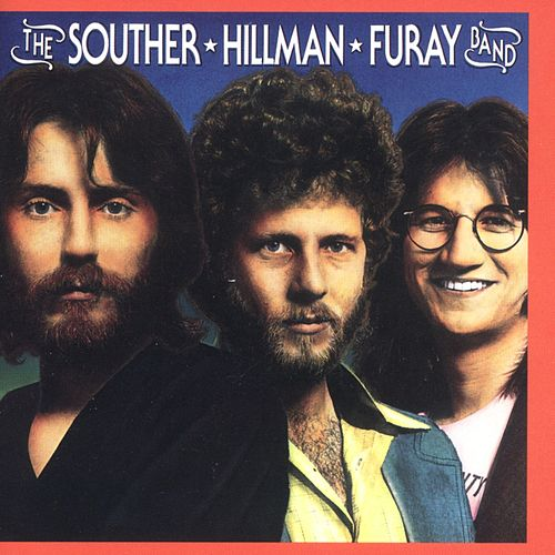 The Souther-Hillman-Furay Band by Souther Hillman Furay Band
