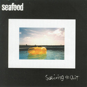 Play & Download Surviving The Quiet by Seafood | Napster