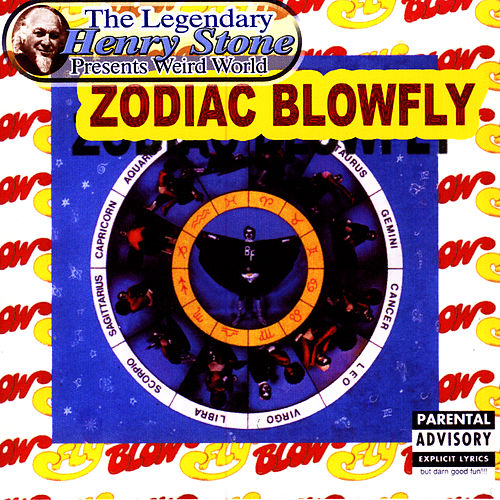 Play & Download The Legendary Henry Stone Presents Weird World: Zodiac Blowfly by Blowfly | Napster