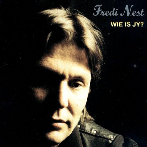 Wie Is Jy? by Fredi Nest