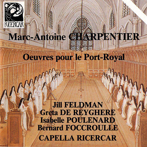 Play & Download Charpentier: Œuvres pour le Port-Royal by Greta De Reyghere | Napster