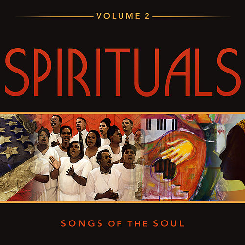 Play & Download Spirituals: Songs of the Soul Vol. 2 by J. Daniel Smith | Napster