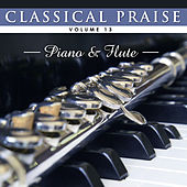 Play & Download Classical Praise: Piano & Flute by Phillip Keveren | Napster