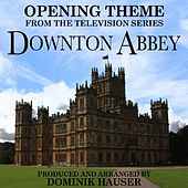 Opening Theme (From Downton Abbey) by Dominik Hauser