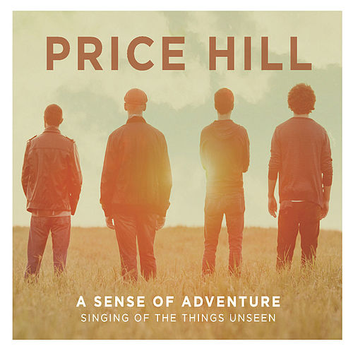 Play & Download A Sense of Adventure: Singing of the Things Unseen by Price Hill | Napster