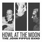 Play & Download Howl At the Moon by The John Pippus Band | Napster