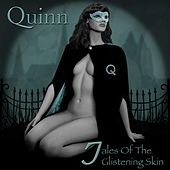 Tales of the Glistening Skin by Quinn