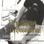 Drunktank Confessional by Michael Parker