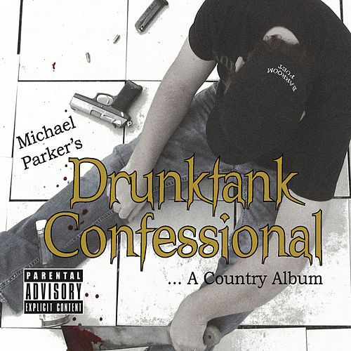 Play & Download Drunktank Confessional by Michael Parker | Napster