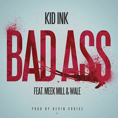 Bad Ass by Kid Ink