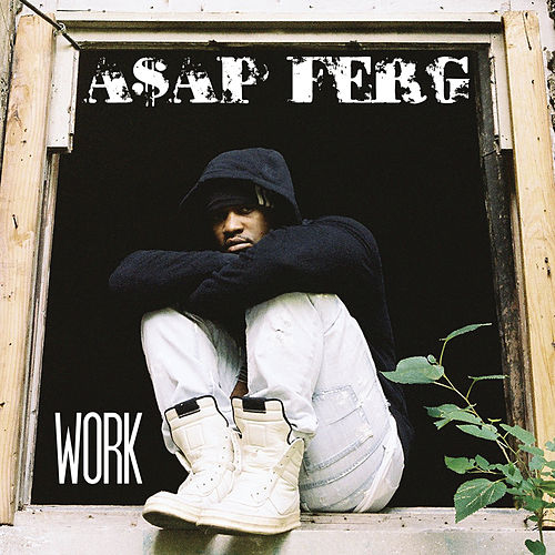 Play & Download Work by A$AP Ferg | Napster