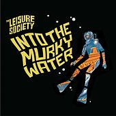 Into The Murky Water by The Leisure Society