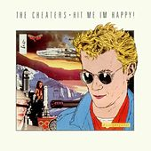 Hit Me I'm Happy! by The Cheaters