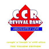 Play & Download Rough N Tough N Still Alive by CCR Revival Band | Napster