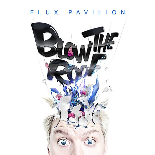 Play & Download Blow The Roof by Flux Pavilion | Napster