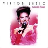 Play & Download Canoë Rose by Viktor Lazlo | Napster