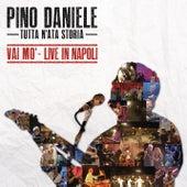 Play & Download Tutta n'ata storia (Vai mo' - Live in Napoli) by Pino Daniele | Napster