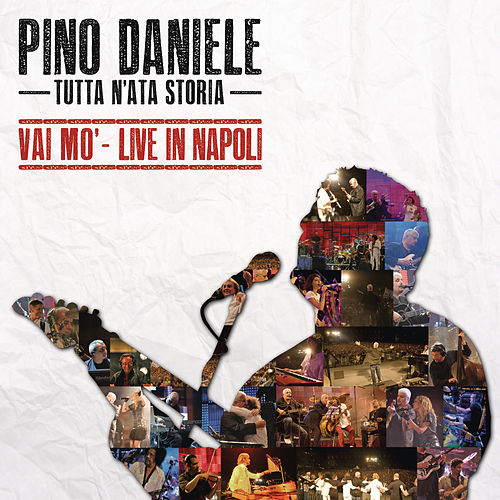 Play & Download Tutta n'ata storia (Vai mo' - Live in Napoli) by Pino Daniele | Napster