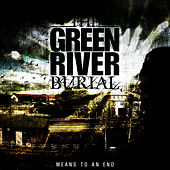 Play & Download Means to An End by The Green River Burial | Napster