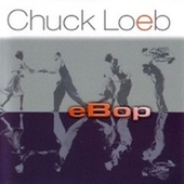 Play & Download eBop by Chuck Loeb | Napster