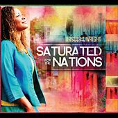 Play & Download Saturated for the Nations by Ursula T. Wright | Napster