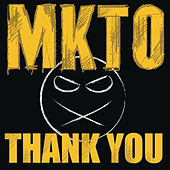 Thank You by MKTO