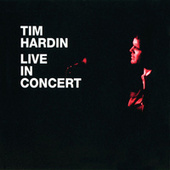 Play & Download Live In Concert by Tim Hardin | Napster