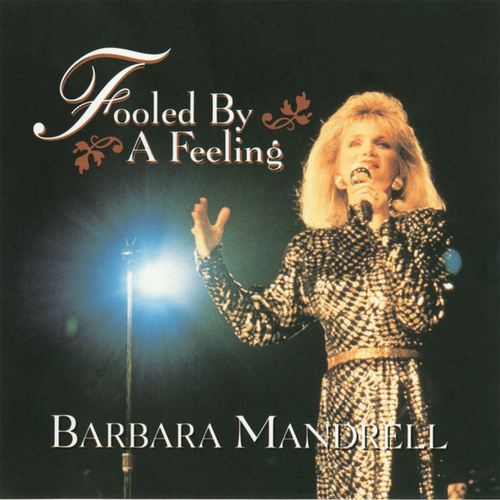 Fooled By A Feeling by Barbara Mandrell