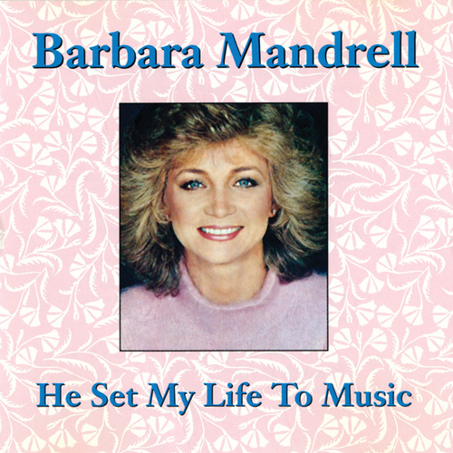 He Set My Life To Music by Barbara Mandrell