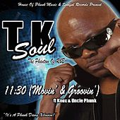Play & Download 11:30 (Movin & Groovin) [feat. Knox & Uncle Phunk] by Tk Soul | Napster
