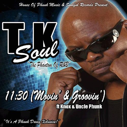 11:30 (Movin & Groovin) [feat. Knox & Uncle Phunk] by Tk Soul