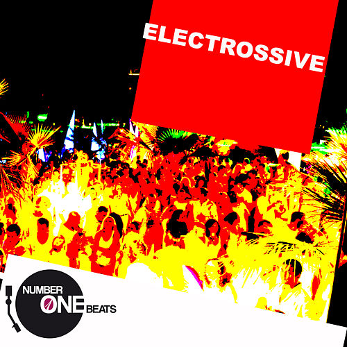 Play & Download Electrossive (Selected Progressive & Electro House Worxx) by Various Artists | Napster