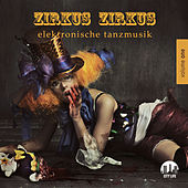 Play & Download Zirkus Zirkus, Vol. 1 - Elektronische Tanzmusik by Various Artists | Napster