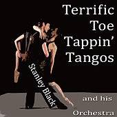 Terrific Toe Tapping Tangos from Stanley Black by Stanley Black